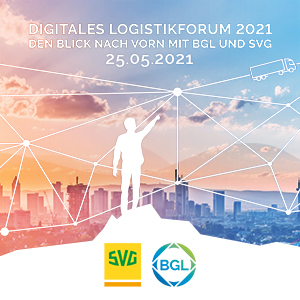 Digitales Logistikforum 2021 – Perspektiven mit BGL und SVG